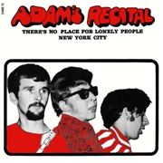 ADAM'S RECITAL - THERE'S NO PLACE FOR LONELY PEOPLE