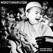 NOOTHGRUSH - FAILING EARLY FAILING OFTEN (2LP)