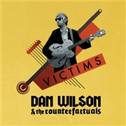 WILSON, DAN -& THE COUNTERFACTUALS- - VICTIMS!