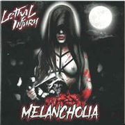 LETHAL INJURY - MELANCHOLIA