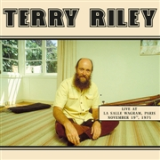RILEY, TERRY - LIVE AT LA SALLE WAGRAM, PARIS, NOV. 19TH, 1975