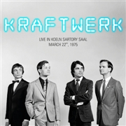 KRAFTWERK - LIVE IN KOELN SARTORY SAAL, MARCH 22ND, 1975