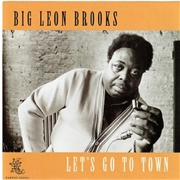 BROOKS, BIG LEON - LET'S GO TO TOWN