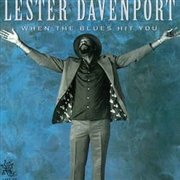 DAVENPORT, LESTER MAD DOG - WHEN THE BLUES HIT YOU
