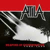 ATTILA - WEAPONS OF EXTERMINATION 1985-1988