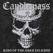 CANDLEMASS - KING OF THE GREY ISLANDS (2LP)