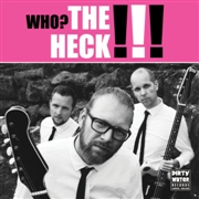"HECK, THE - WHO? THE HECK!!! (+7""/PINK/RSD)"