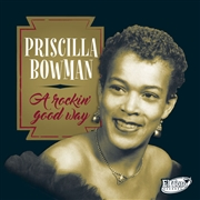 BOWMAN, PRISCILLA - A ROCKIN' GOOD WAY