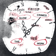 WORK - SLOW CRIMES (+CD)