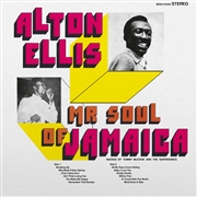 ELLIS, ALTON - MR. SOUL OF JAMAICA