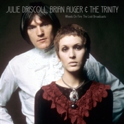 DRISCOLL, JULIE/BRIAN AUGER & THE TRINITY - WHEELS ON FIRE: THE LOST BROADCASTS