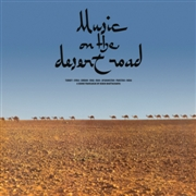 BHATTACHARYA, DEBEN - MUSIC ON THE DESERT ROAD