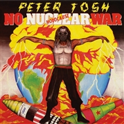 TOSH, PETER - NO NUCLEAR WAR