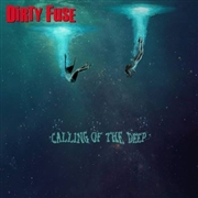 DIRTY FUSE - CALLING OF THE DEEP