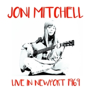 MITCHELL, JONI - LIVE IN NEWPORT 1969