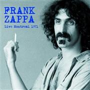 ZAPPA, FRANK - LIVE MONTREAL 1971
