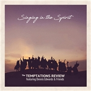 TEMPTATIONS REVIEW FEAT. DENNIS EDWARDS & FRIENDS - SINGING IN THE SPIRIT