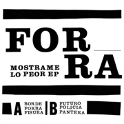 FORRA - MOSTRAME LO PEOR