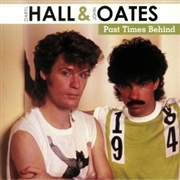 HALL, DARYL -& JOHN OATES- - PAST TIMES BEHIND