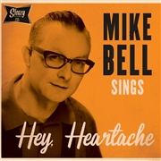 BELL, MIKE - HEY, HEARTACHE