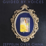 GUIDED BY VOICES - ZEPPELIN OVER CHINA (2LP)