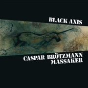 BROTZMANN, CASPAR -MASSAKER- - BLACK AXIS (2LP)