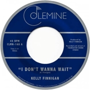 FINNIGAN, KELLY - I DON'T WANNA WAIT/IT'S NOT THAT EASY