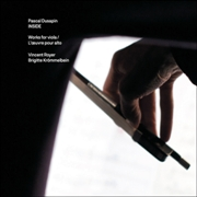 DUSAPIN, PASCAL - INSIDE/WORKS FOR VIOLA