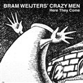 WEIJTERS, BRAM -CRAZY MEN- - HERE THEY COME (+CD)