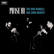 RENDELL, DON -& IAN CARR QUINTET- - PHASE III