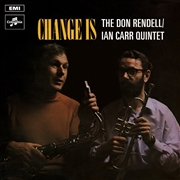 RENDELL, DON -& IAN CARR QUINTET- - CHANGE IS