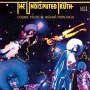 UNDISPUTED TRUTH - COSMIC TRUTH/HIGHER THAN HIGH (2CD)