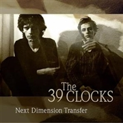 39 CLOCKS - NEXT DIMENSION TRANSFER (BONUS ED.)(5LP)