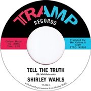 WAHLS, SHIRLEY - TELL THE TRUTH/BECAUSE I LOVE YOU
