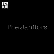 JANITORS - FUZZ CLUB SESSION