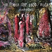 IN FROM THE COLD/NULA - MENHIR (SPLATTER)