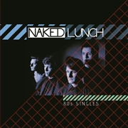 NAKED LUNCH (UK) - 80S SINGLES