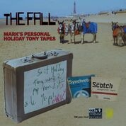 FALL - MARK E SMITH'S PERSONAL HOLIDAY TONY TAPES