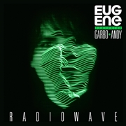 EUGENE FEAT. GARBO & ANDY - RADIOWAVE
