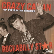 "CRAZY CAVAN 'N' RHYTHM ROCKERS - ROCKABILLY STAR (6X7"")"