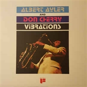 AYLER, ALBERT -& DON CHERRY- - VIBRATIONS
