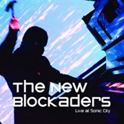 NEW BLOCKADERS - LIVE AT SONIC CITY (+DVD)