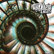 VAPID, DAN -& THE CHEATS- - THREE