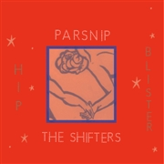 PARSNIP/SHIFTERS - HIP BLISTER