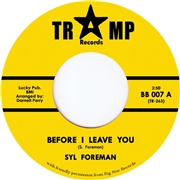 FOREMAN, SYL - BEFORE I LEAVE YOU/BEFORE I LEAVE YOU BABY