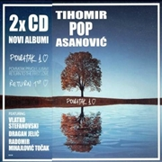 "ASANOVIC, TIHOMIR ""POP"" - POVRATAK PRVOJ LJUBAVI/RETURN TO THE FIRST LOVE (2CD"