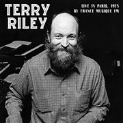 RILEY, TERRY - LIVE IN PARIS BY FRANCE MUSIQUE FM