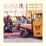 SMUGGLER BROTHERS - IN THE CITY/JAM