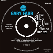 FARR, GARY -& THE T-BONES- - LIVE ON RADIO & TV 1965-66