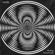 TAPES - HISSING THETRICALS EP